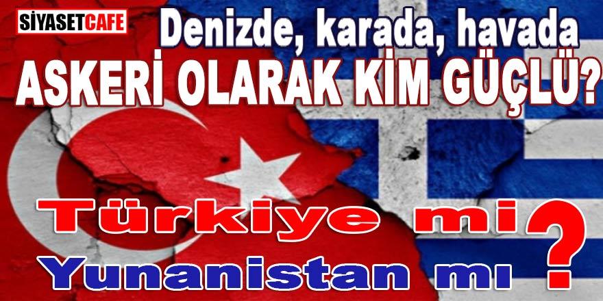 """Olası bir savaş durumunda hangi ülkenin askeri olarak daha güçlü: """"Türkiye mi Yunanistan mı?"""""""