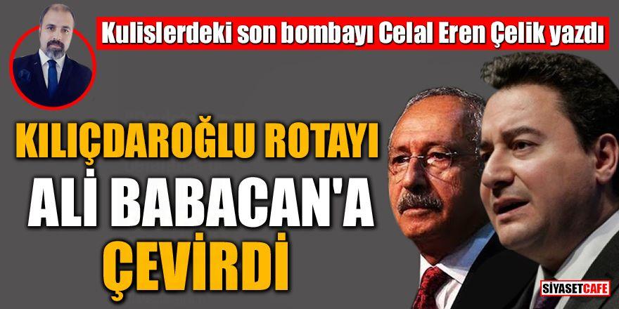 Kılıçdaroğlu Cumhurbaşkanlığı adaylığında rotayı Ali Babacan'a çevirdi