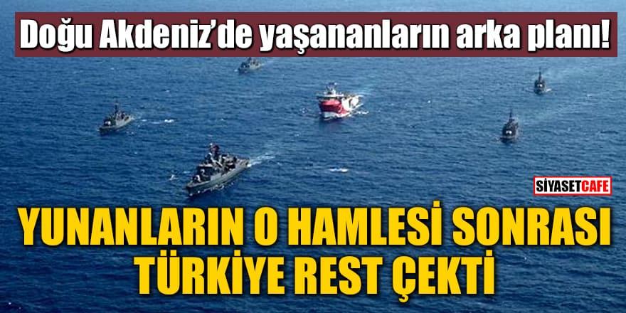 Doğu Akdeniz'de yaşananların arka planı! Yunanların o hamlesi sonrası Türkiye rest çekti