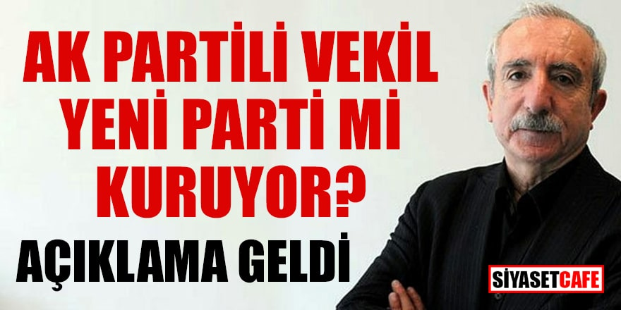 AK Partili Orhan Miroğlu yeni parti mi kuruyor? Açıklama geldi
