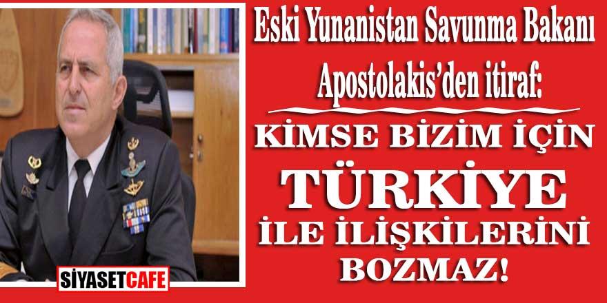"""Son dakika! Eski Yunanistan Savunma Bakanı Apostolakis'den itiraf: """"Kimse bizim için Türkiye ile ilişkilerini bozmaz!"""""""