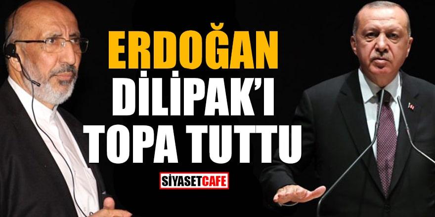 Erdoğan, kadınlar için ağza alınmayacak ifadeler kullanan Dilipak'ı topa tuttu