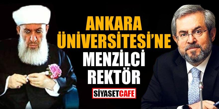 Ankara Üniversitesi'ne Menzilci rektör
