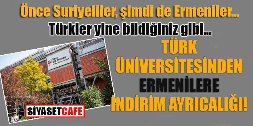 Türk Üniversitesi Ermenilere indirim ayrıcalığı tanıdı