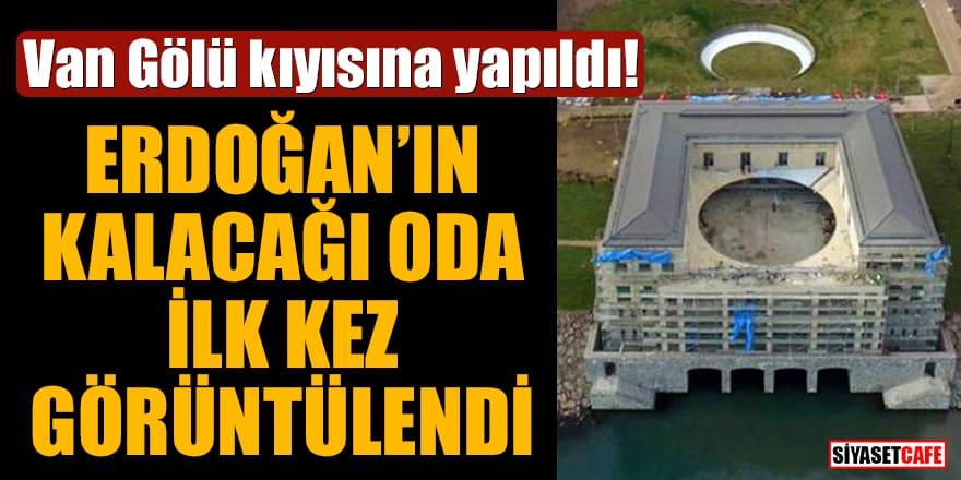 Van Gölü kıyısına yapıldı! Erdoğan'ın kalacağı oda ilk kez görüntülendi