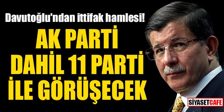 Davutoğlu'ndan ittifak hamlesi!AK Parti dahil 11 parti ile görüşecek