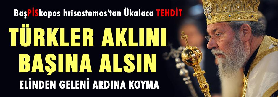 Hrisostomos'tan Türkiye'ye tehdit!