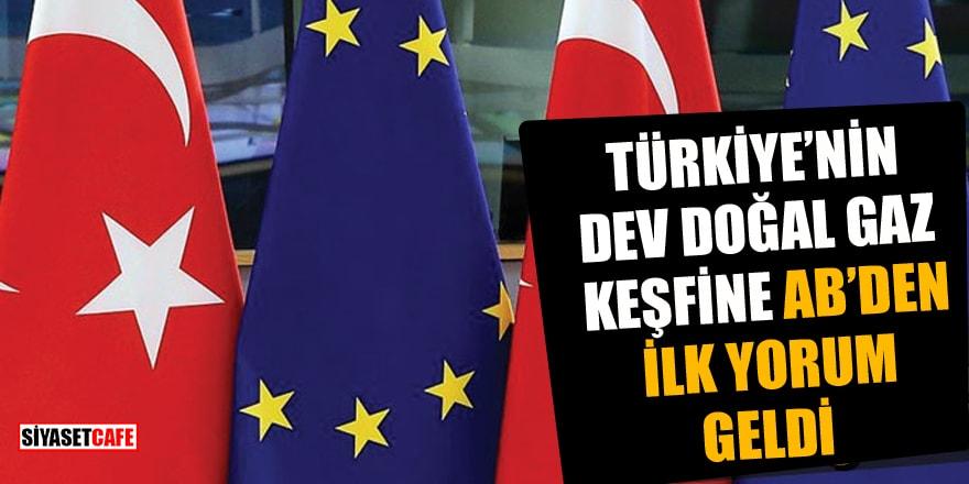 Türkiye'nin dev doğal gaz keşfine AB'den ilk yorum geldi