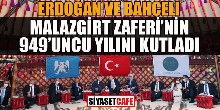 Erdoğan ve Bahçeli Malazgirt Zaferi'nin 949'uncu yılını kutladı