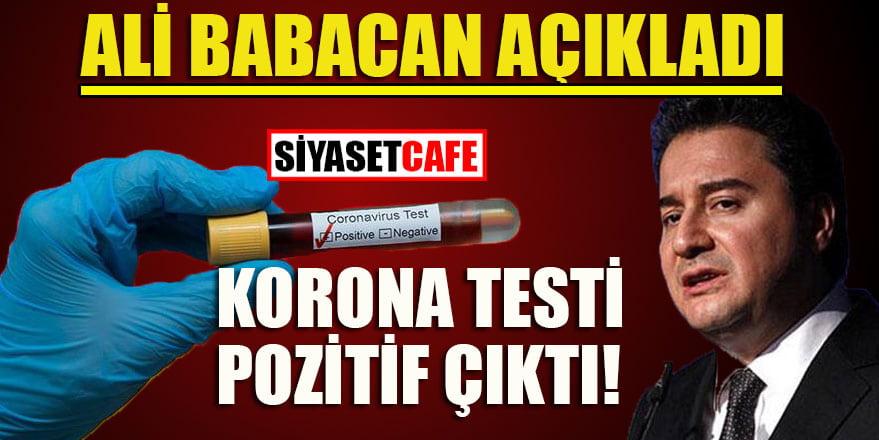 Ali Babacan açıkladı: Korona testi pozitif çıktı