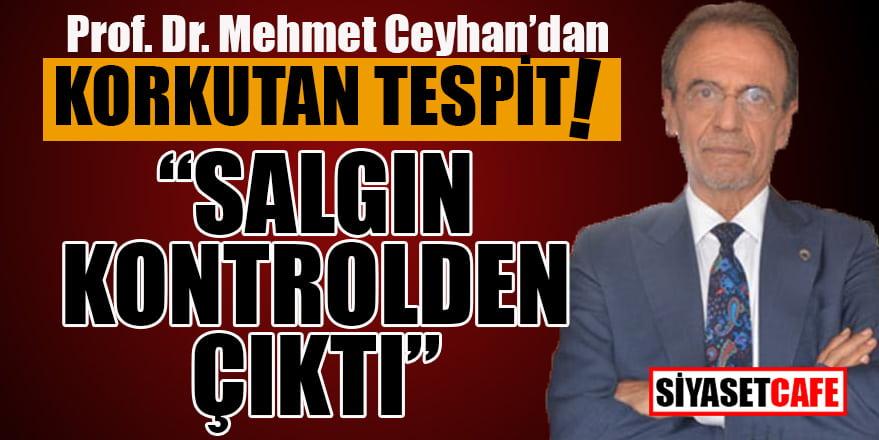 Prof. Dr. Mehmet Ceyhan'dan korkutan tespit!