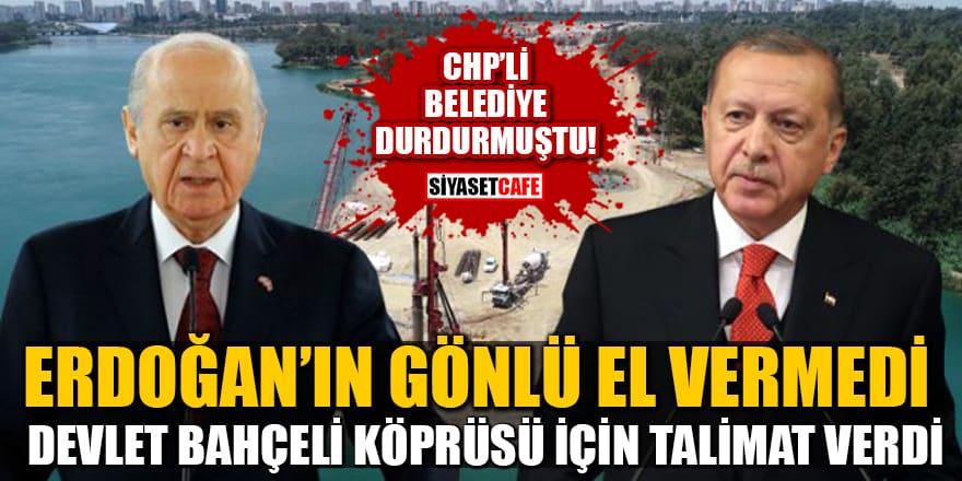 Erdoğan'ın gönlü el vermedi! Yarım kalan Devlet Bahçeli köprüsü için talimat verdi