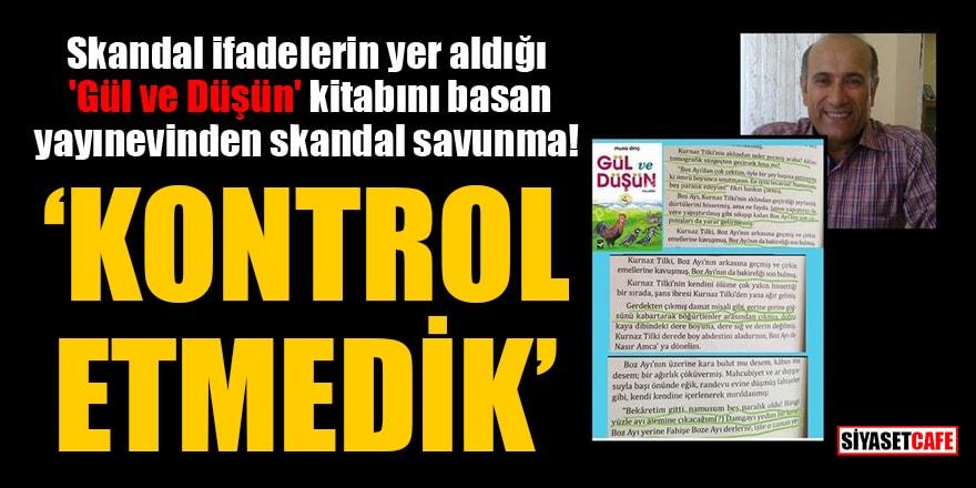 Skandal ifadelerin yer aldığı 'Gül ve Düşün' kitabını basan yayınevinden skandal savunma: Kontrol etmedik