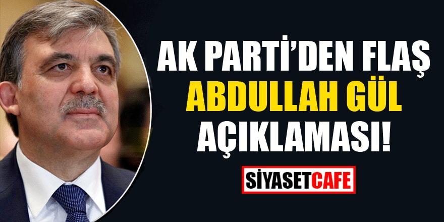 AK Parti'den flaş Abdullah Gül açıklaması!