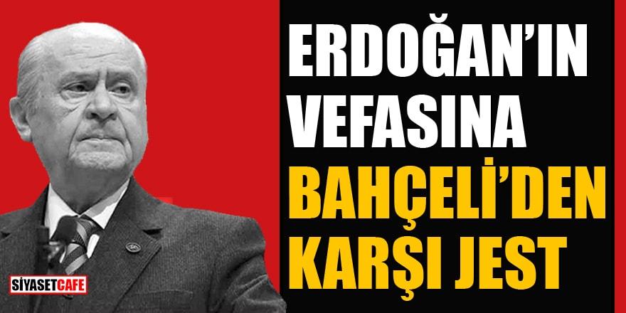 Cumhurbaşkanı Erdoğan'ın köprü vefasına Bahçeli'den karşı jest!