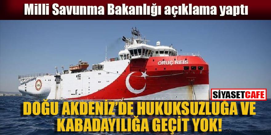 Doğu Akdeniz'de hukuksuzluğa ve kabadayılığa geçit yok!