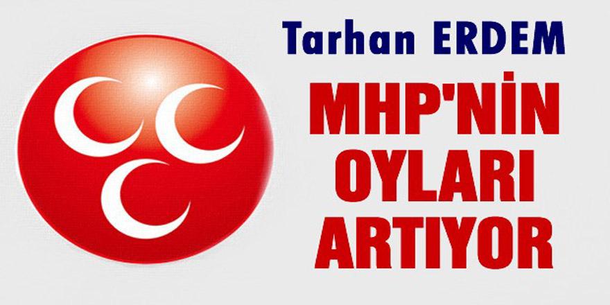 Tarhan Erdem: MHP Oylarını Yükseltti