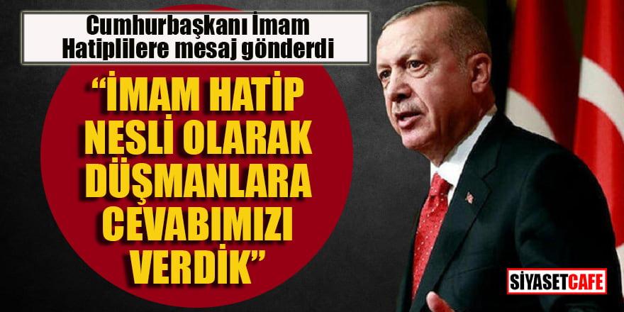 Cumhurbaşkanı Erdoğan  İmam Hatiplilere mesaj gönderdi