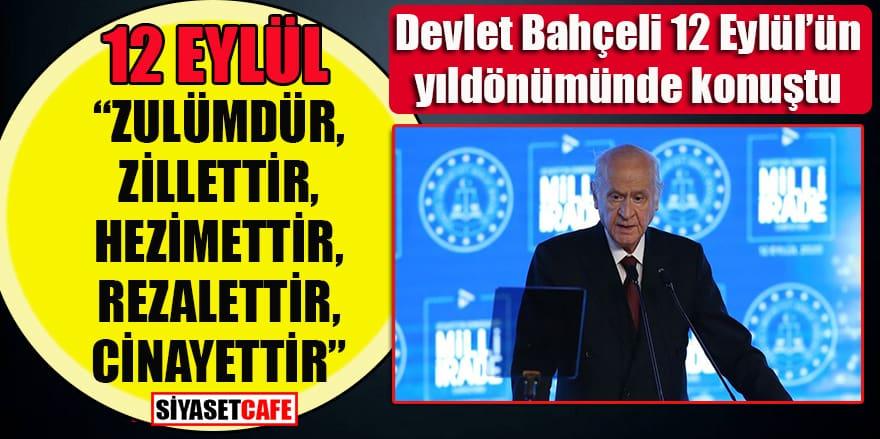 """MHP Lideri Bahçeli: """"12 Eylül zulümdür, zillettir, hezimettir, rezalettir, cinayettir"""""""