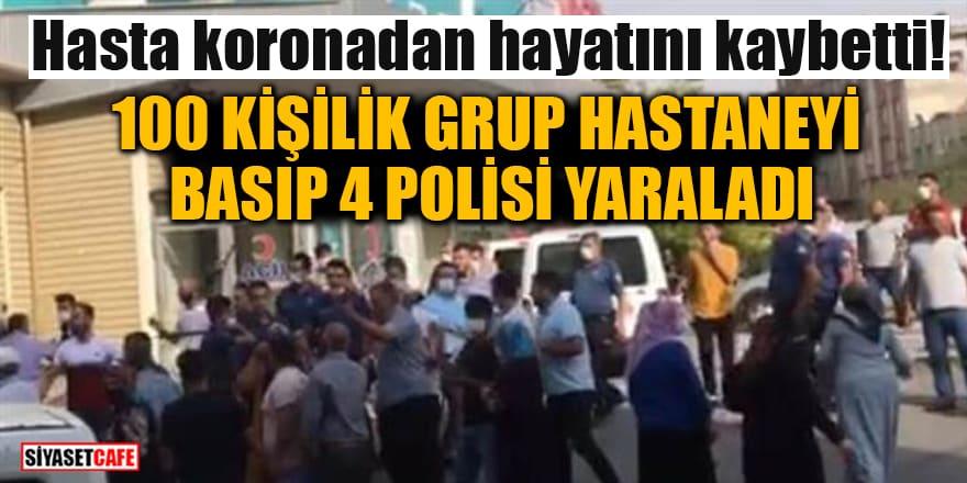 Hasta koronadan hayatını kaybetti! 100 kişilik grup hastaneyi basıp, 4 polisi yaraladı