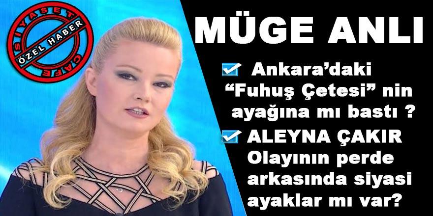 Müge Anlı Ankara'daki Fuhuş Çetesi'nin ayağına mı bastı? Aleyna Çakır olayının siyasi ayağı da mı var?