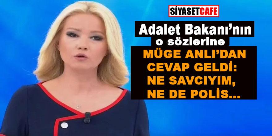 """Adalet Bakanı'nın o sözlerine Müge Anlı'dan cevap geldi: """"Ne savcıyım ne de polis ...."""""""
