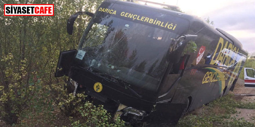 Darıca Gençlerbirliği otobüsü kaza yaptı