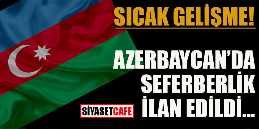 Azerbaycan'da seferberlik ilan edildi