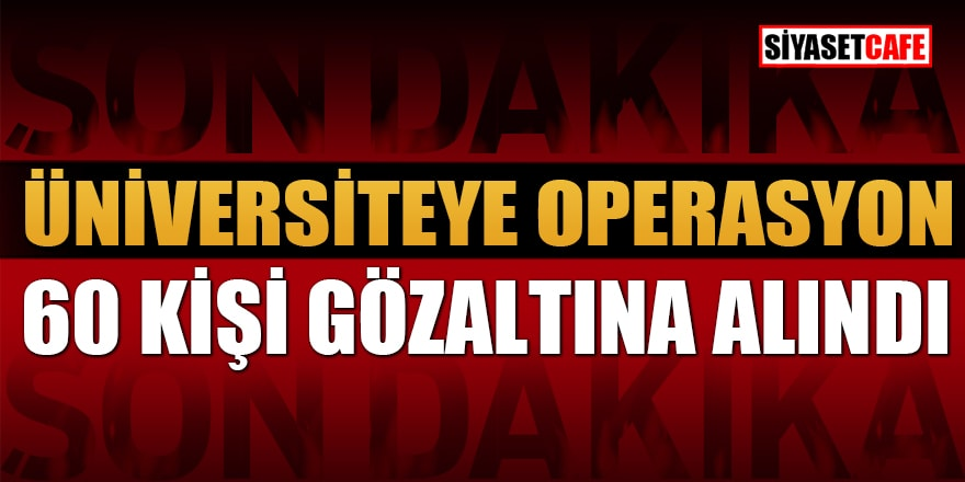 Son dakika: Altınbaş Üniversitesi mütevelli heyeti Başkanına operasyon