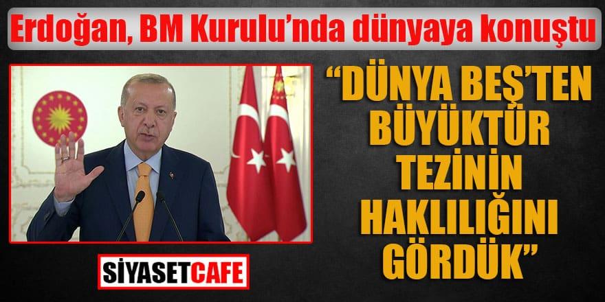 """Erdoğan BM Kurulu'nda konuştu: """"Dünya 5'ten büyüktür tezinin haklılığını gördük"""""""