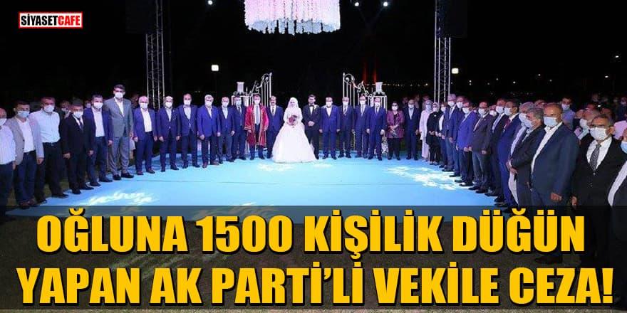 Oğluna 1500 kişilik düğün yapan AK Parti'li vekil Cemil Yaman'a ceza!