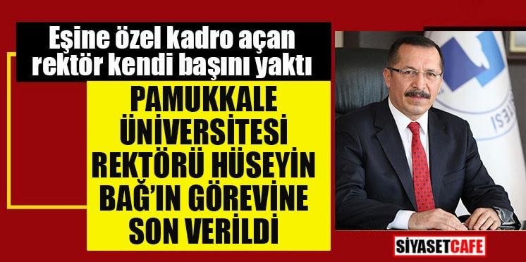 Eşine özel kadro açan Pamukkale Üniversitesi rektörü kovuldu!