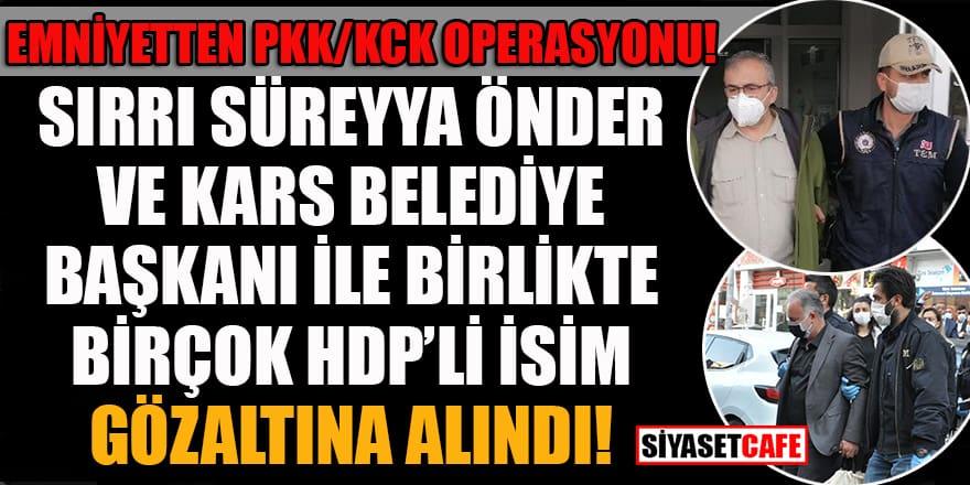 Emniyetten PKK/KCK operasyonu: HDP'li vekil Sırrı Süreyya Önder ve birçok isim gözaltına alındı