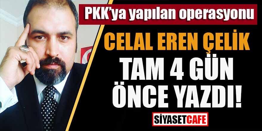 Celal Eren Çelik olası HDP operasyonunu 4 gün önce kaleme almıştı