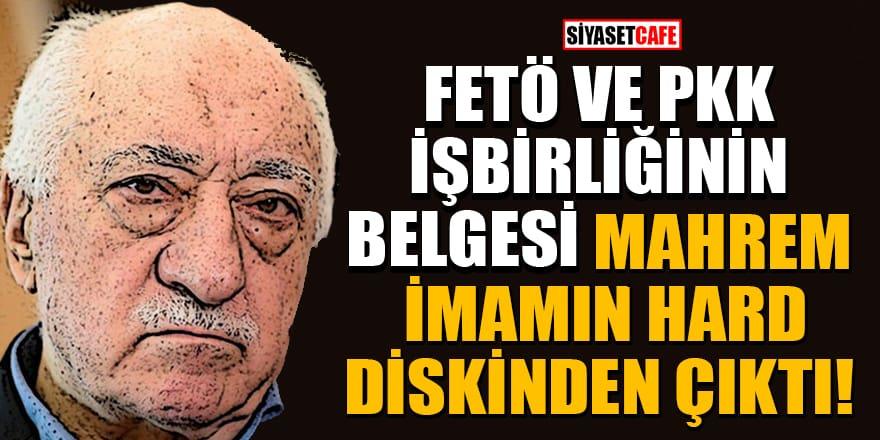 FETÖ ve PKK işbirliğinin belgesi mahrem imamın hard diskindençıktı