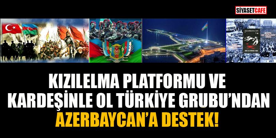 Kızılelma Platformu ve Kardeşinle Ol Türkiye Grubu'ndan Azerbaycan'a destek!