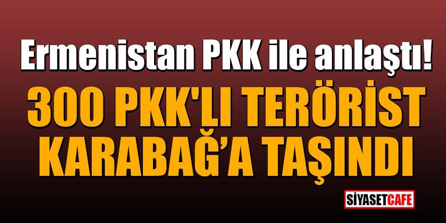 Ermenistan PKK ile anlaştı! '300 PKK'lı terörist Karabağ'a taşındı