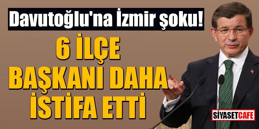 Davutoğlu'na İzmir şoku! 6 ilçe başkanı dahaistifa etti