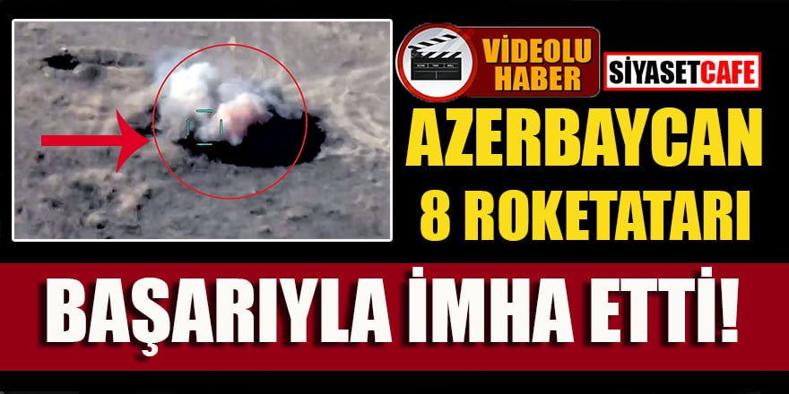 Azerbaycan 8 roketatarı başarıyla imha etti