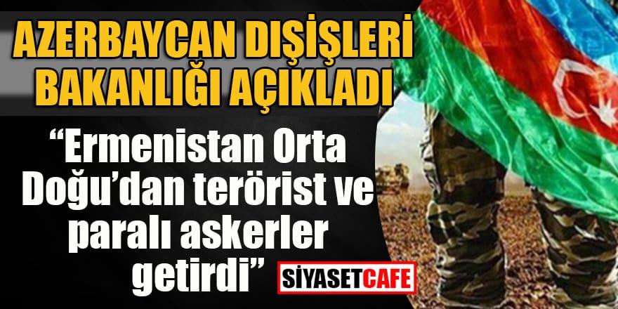 """Azerbaycan: """"Ermenistan Orta Doğu'dan terörist ve paralı askerler getirdi"""""""