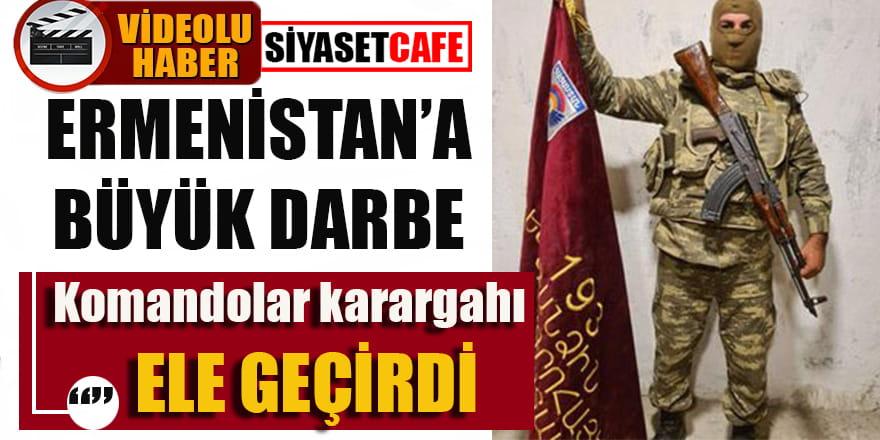 Ermenistan'a Azerbaycan ordusundan büyük darbe: Karargah ele geçirildi