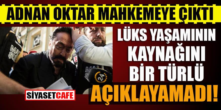 Adnan Oktar mahkemeye çıktı, şok açıklamalarda bulundu