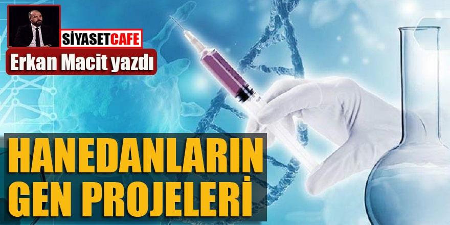 Erkan Macit yazdı...Hanedanların gen projeleri...