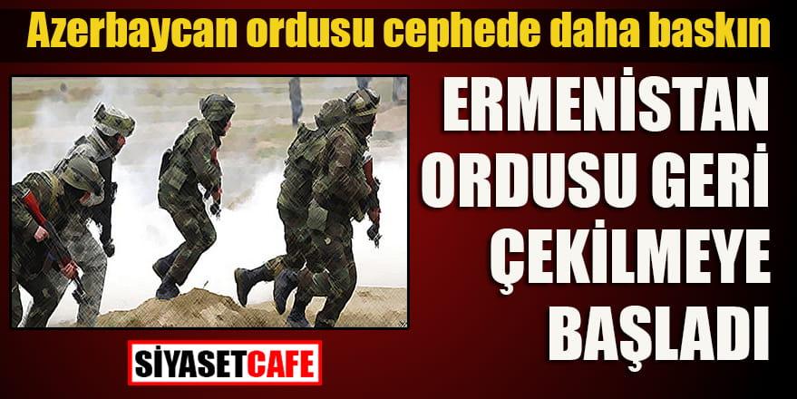 Ermenistan ordusu geri çekilmeye başladı!