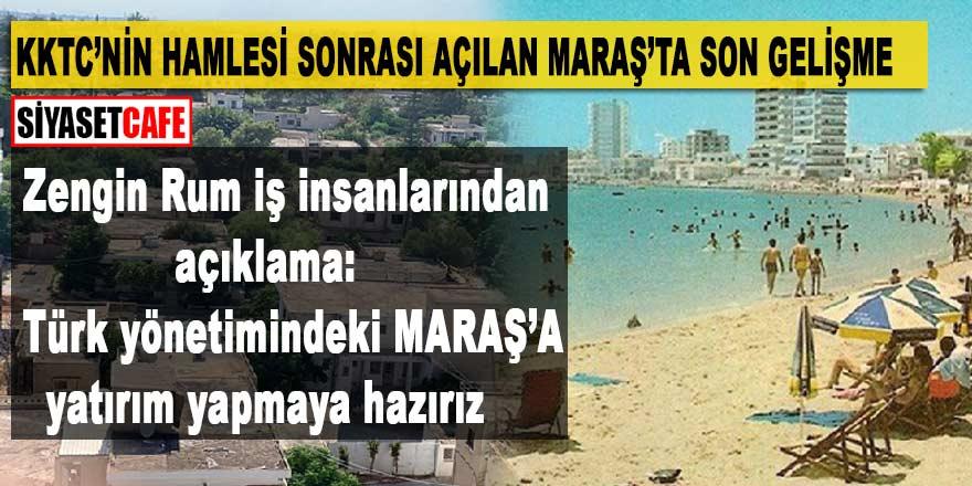 KKTC'nin hamlesi sonrası açılan Maraş'ta son gelişme: Türk yönetimi altında yatırım yapmaya hazırız