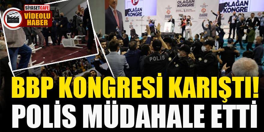 BBP Kongresi karıştı! Polis müdahale etti