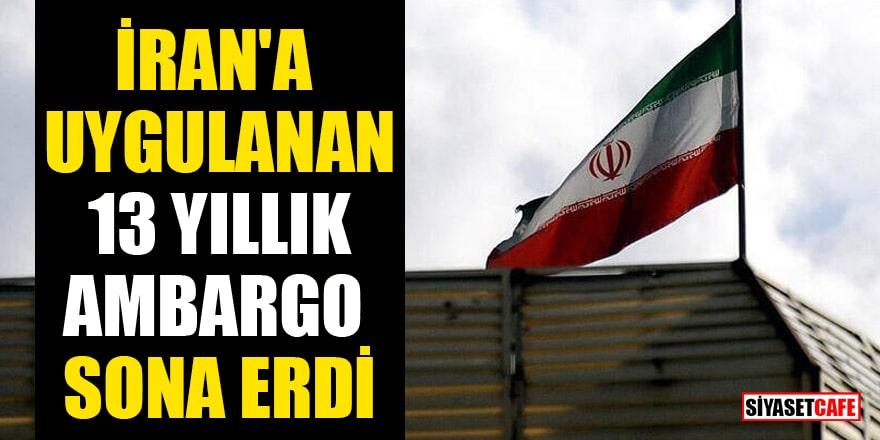 İran'a uygulanan 13 yıllık ambargo sona erdi