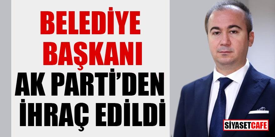 Belediye başkanı AK Parti'den ihraç edildi!