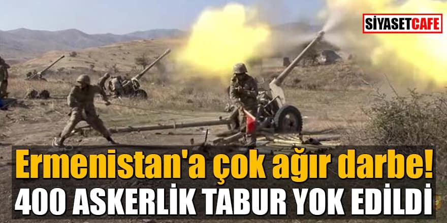 Ermenistan'a çok ağır darbe! 400 askerlik tabur yok edildi