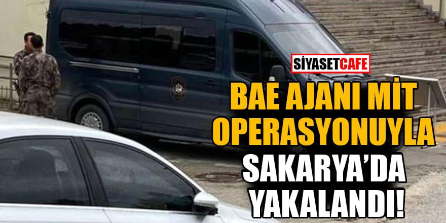 BAE ajanı MİT operasyonuyla Sakarya'da yakalandı